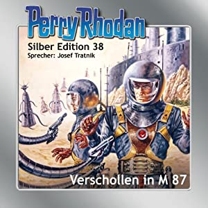Verschollen in M 87 (Perry Rhodan Silber Edition 38) Hörbuch