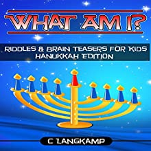 What Am I?: Riddles and Brain Teasers for Kids, Hanukkah Edition Audiobook by C Langkamp Narrated by Christopher Shelby Slone
