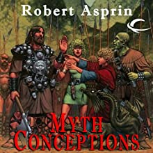 Myth Conceptions: Myth Adventures, Book 2 Audiobook by Robert Asprin Narrated by Noah Michael Levine