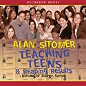 Teaching Teens and Reaping Results: In a Wi-Fi, Hip-Hop, Where-Has-All-the-Sanity-Gone World (       UNABRIDGED) by Alan Sitomer Narrated by Andrew Garman