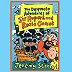 The Desperate Adventures of Sir Rupert and Rosie Gusset | Jeremy Strong
