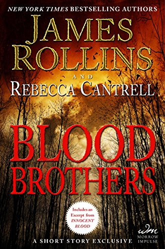 Blood Brothers: A Short Story Exclusive (Order of the Sanguines Series), by James Rollins, Rebecca Cantrell