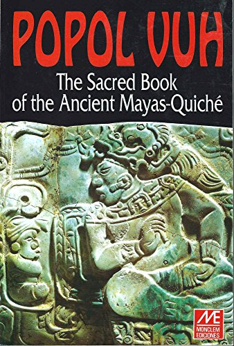 Popol Vuh: The Sacred Book of the Ancient Mayas Quiche
