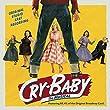 Cry-Baby: The Musical (Original Studio Cast Recording)