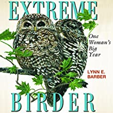 Extreme Birder: One Woman's Big Year Audiobook by Lynn E. Barber Narrated by Pamela Wolken