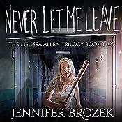 Never Let Me Leave   Jennifer Brozek