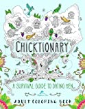 Chicktionary: A Survival Guide to Dating Men: Adult Coloring Books: Humorous Gifts for Women & Unique Gifts for Women & Breakup Dating Divorce ... & Funny Adult Coloring Books Best Sellers)