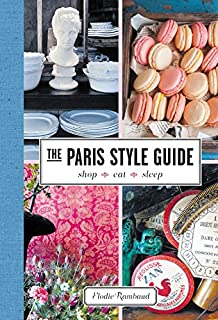 Book Cover: The Paris Style Guide: Shop, Eat, Sleep