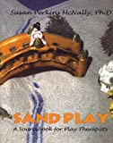SANDPLAY a sourcebook for play therapists