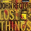Lost Things Audiobook by John Rector Narrated by Todd Haberkorn