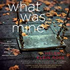 What Was Mine: A Novel Audiobook by Helen Klein Ross Narrated by Julia Whelan, Cassandra Campbell, Amanda Carlin, Rebekkah Ross, Jonathan Todd Ross