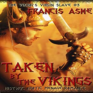 Taken by the Vikings: The Viking's Virgin Slave | [Francis Ashe]