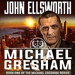 Michael Gresham | John Ellsworth
