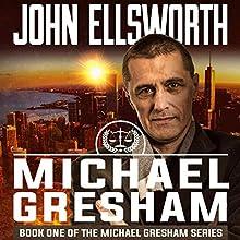 Michael Gresham Audiobook by John Ellsworth Narrated by Stephen Hoye