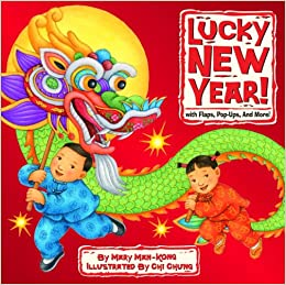 Chinese New Year Book List by Clever Classroom: Lucky New Year! with Flaps, Pop-Ups, and More! Hardcover by Mary Man-Kong