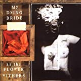 As the Flower Withers By My Dying Bride (0001-01-01)