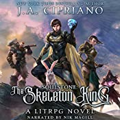 Soulstone: The Skeleton King: World of Ruul, Volume 2 | J. A. Cipriano