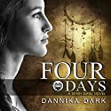 Four Days: Seven, Book 4 (       UNABRIDGED) by Dannika Dark Narrated by Nicole Poole