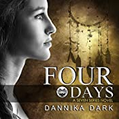 Four Days: Seven, Book 4 | Dannika Dark