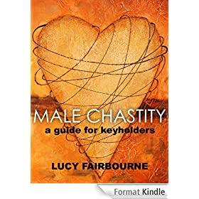 Male Chastity : A Guide for Keyholders (English Edition)