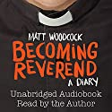 Becoming Reverend: A Diary Audiobook by Matt Woodcock Narrated by Matt Woodcock