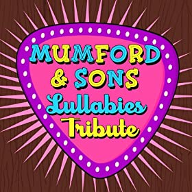 A Lullaby Tribute to Mumford &amp; Sons