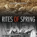 Rites of Spring: The Great War and the Birth of the Modern Age Audiobook by Modris Eksteins Narrated by Michael Prichard
