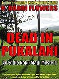 Dead in Pukalani (An Eddie Naku Maui Mystery) (Eddie Naku Maui Mysteries Book 1)