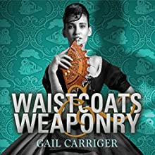 Waistcoats and Weaponry: Finishing School, Book 3 (       UNABRIDGED) by Gail Carriger Narrated by Moira Quirk