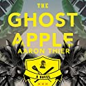 The Ghost Apple: A Novel (       UNABRIDGED) by Aaron Their Narrated by Joel Richards, Sean Crisden, Karen Chilton