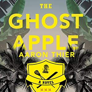 The Ghost Apple: A Novel | [Aaron Their]