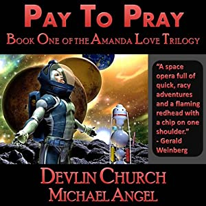 Pay to Pray: Book One of the Amanda Love Trilogy | [Michael Angel, Devlin Church]