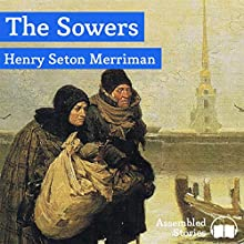 The Sowers (       UNABRIDGED) by Henry S. Merriman Narrated by Peter Joyce