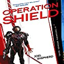 Operation Shield: Cassandra Kresnov, Book 5 Audiobook by Joel Shepherd Narrated by Dina Pearlman