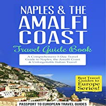 Naples & the Amalfi Coast: Travel Guide Book Audiobook by  Passport to European Travel Guides Narrated by Colin Fluxman