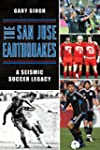The San Jose Earthquakes: A Seismic S...