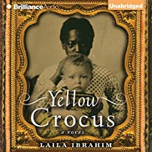 Yellow Crocus (       UNABRIDGED) by Laila Ibrahim Narrated by Bahni Turpin
