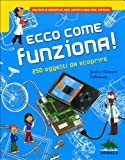 img - for Ecco come funziona! 250 oggetti da scoprire book / textbook / text book