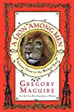 A Lion Among Men (Wicked Years) (0061726540) by Maguire, Gregory