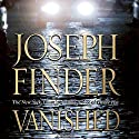 Vanished (       UNABRIDGED) by Joseph Finder Narrated by Holter Graham