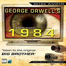 1984: Retro Audio (Dramatised) Radio/TV Program by George Orwell Narrated by David Niven