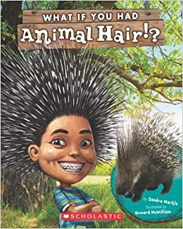 What If You Had Animal Hair?: Sandra Markle, Howard McWilliam