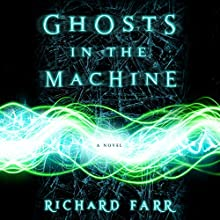Ghosts in the Machine: The Babel Trilogy, Book 2 Audiobook by Richard Farr Narrated by Angela Dawe