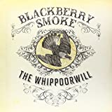 Blackberry Smoke The Whippoorwill [Uk Deluxe Edition With 3 Bonus Tracks] [VINYL]