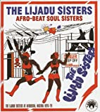 The Lijadu Sisters: Afro Beat Soul Sisters: The Lijadu Sisters of Afrodisia, Nigeria 1976-80 [VINYL] Soul Jazz Records presents