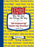 img - for I Didn't Know That - Why We Say The Things We Say: From All Gussied Up to Under The Weather book / textbook / text book