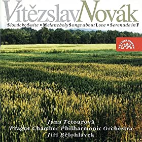 Novak: Slovacko Suite, Melancholy Songs of Love, Serenade