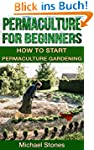PERMACULTURE FOR BEGINNERS - How To S...