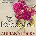 The Perception: The Exception Series, Book 3 Audiobook by Adriana Locke Narrated by Kai Kennicott, Wen Ross