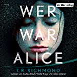 Wer war Alice | T. R. Richmond